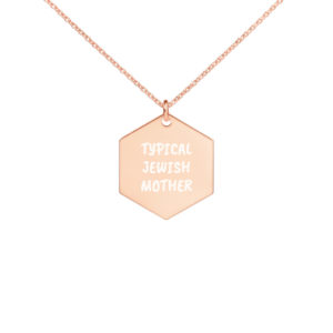 Typical Jewish Mother Engraved Silver Hexagon Necklace