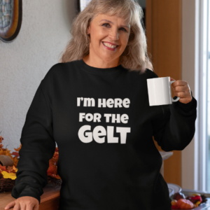 I'm Here for the Gelt- funny unisex Hanukkah sweater